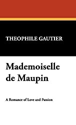 Mademoiselle de Maupin by Theophile Gautier (2007-11-05)