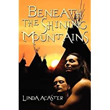 [(Beneath the Shining Mountains)] [By (author) Linda Acaster] published on (October, 2012)
