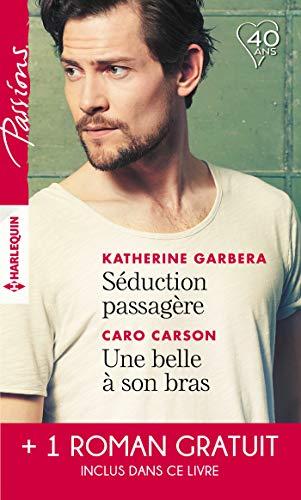 Séduction passagère - Une belle à son bras - Passion au Colorado (Passions) par Katherine Garbera