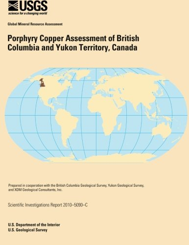 Porphyry Copper Assessment of British Columbia and Yukon Territory, Canada