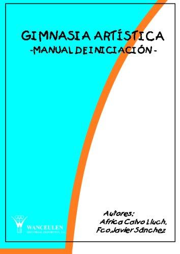 Gimnasia  Artística.Manual De Iniciación por FRICA CALVO LLUCH