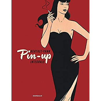 Pin-up - Intégrale complète - tome 1 - Pin-up - Intégrale tomes 1 à 10