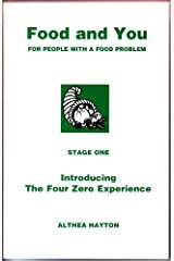 Food and You: Stage One: Introducing the Four Zero Experience: For People with a Food Problem: 1 by Althea Hayton (2000-04-01) Paperback
