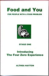 Food and You: Stage One: Introducing the Four Zero Experience: For People with a Food Problem: 1 by Althea Hayton (2000-04-01)