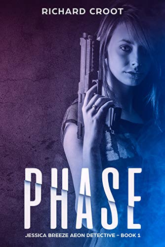 Phase: Jessica Breeze Aeon Detective Book 1 (Set in the Progenis Rising World) (English Edition) -