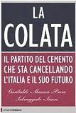 Image de La colata. Il partito del cemento che sta cancellando l'Italia e il suo futuro