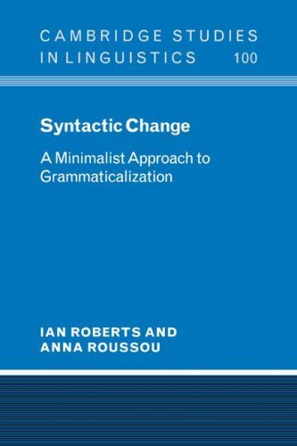 Syntactic Change: A Minimalist Approach to Grammaticalization (Cambridge Studies in Linguistics) by Ian Roberts (2008-06-19)