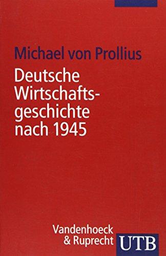 Deutsche Wirtschaftsgeschichte nach 1945 (Uni-Taschenbücher S)
