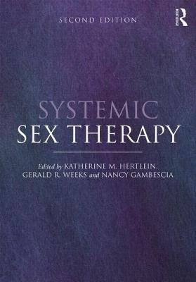 [(Systemic Sex Therapy)] [Author: Katherine M. Hertlein] published on (March, 2015)
