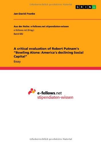 A critical evaluation of Robert Putnam's Bowling Alone: America's declining Social Capital por Jan-David Franke