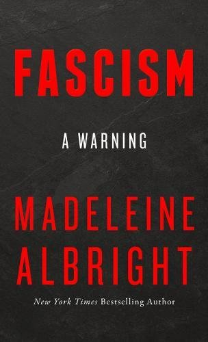 Fascism: A Warning por Madeleine Albright