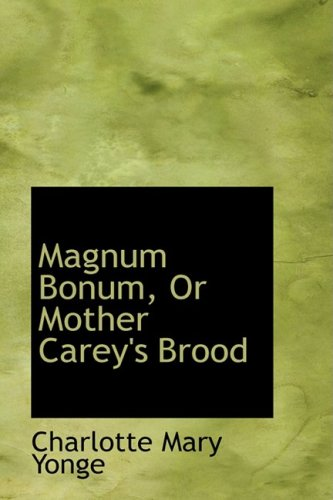 Magnum Bonum, Or Mother Carey's Brood