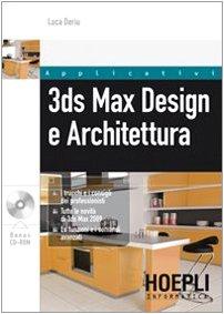 3ds Max design e architettura. Con CD-ROM