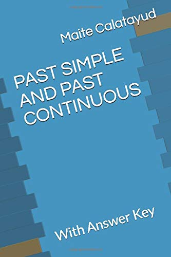PAST SIMPLE AND PAST CONTINUOUS: With Answer Key