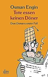 Tote essen keinen Döner. Don Osmans erster Fall. Kriminalroman