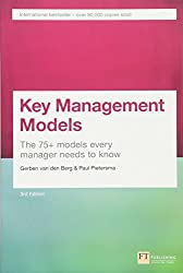 Key Management Models, 3rd Edition: The 75+ Models Every Manager Needs to Know (3rd Edition)