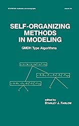 Self-Organizing Methods in Modeling: GMDH Type Algorithms (Statistics: A Series of Textbooks and Monographs) by S. J. Farlow (1984-07-11)