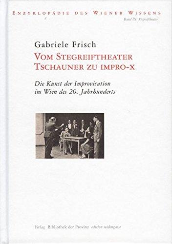 Vom Stegreiftheater Tschauner zu Impro-X: Die Kunst der Improvisation im Wien des 20. Jahrhunderts