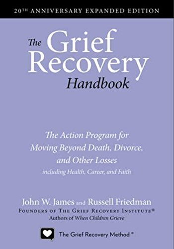 the-grief-recovery-handbook-20th-anniversary-expanded-edition-the-action-program-for-moving-beyond-d