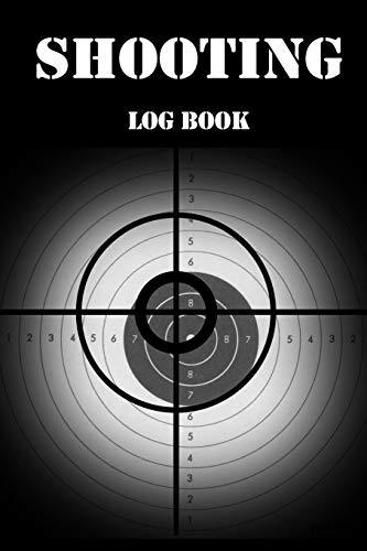 Shooting Log Book: Shooting Logbook,Target,Handloading Logbook,Range Shooting Book,Target Diagrams,Shooting Data,Sport Shooting Record Logbook,Blank Shooters Log (Shooting Journal, Band 3)