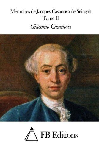 Mmoires de J. Casanova de Seingalt - Tome II