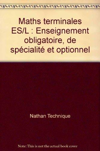 Maths terminales ES/L : Enseignement obligatoire, de spécialité et optionnel