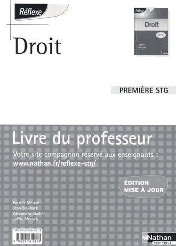 Droit 1e STG : Livre du professeur by Patrick Mercati (2009-07-22) par Patrick Mercati;Jean Brulhart;Alexandra Bucher;Joëlle Mercati