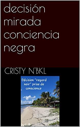 decisión mirada conciencia negra por cristy N'bkl