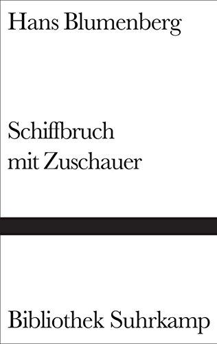 Schiffbruch mit Zuschauer: Paradigma einer Daseinsmetapher (Bibliothek Suhrkamp, Band 1263) (Ein Zuschauer)