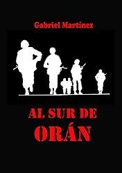 Al sur de Orán (Spanish Edition)