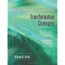 Legacy Systems: Transformation Strategies (Yourdon Press Computing Series)