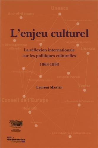 L'enjeu culturel: une rlexion internationale - Le rle d Augustin Girard et du Service des tudes et recherches dans la rflexion internationale sur la politique culturelle 1963-1993