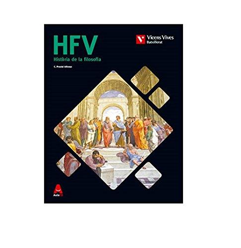HFV (HISTORIA DE LA FILOSOFIA VAL) BATXILLERAT: HFV. Comunitat Valenciana. Història de la filosofia. (Aula 3D): 000001 - 9788468236247