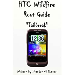 HTC Wildfire Root Jailbreak Guide (English Edition)