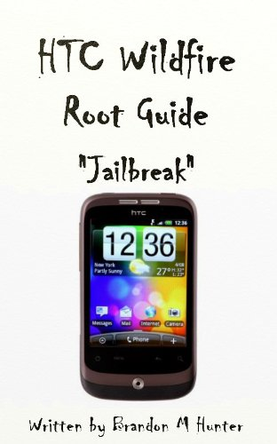 HTC Wildfire Root Jailbreak Guide (English Edition) (Wildfire S Htc)