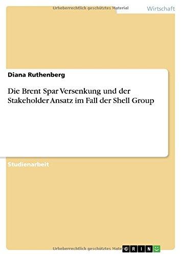 die-brent-spar-versenkung-und-der-stakeholder-ansatz-im-fall-der-shell-group