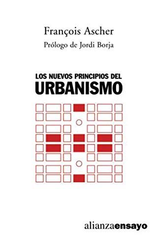 Los nuevos principios del urbanismo (Alianza Ensayo nº 242)