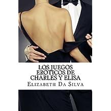 Los juegos eróticos de Charles y Elisa: Adéntrate en su universo privado, donde la pasión y el sexo, es lo primero en su lista