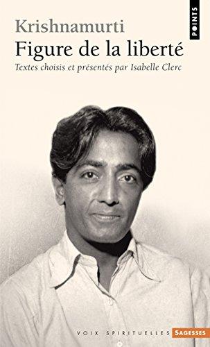 Krishnamurti : Figure de la liberté