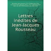 Lettres inédites de Jean-Jacques Rousseau
