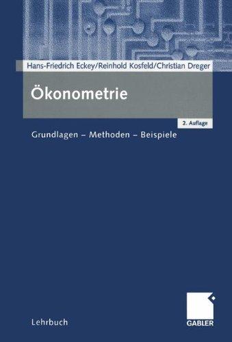 Ökonometrie: Grundlagen - Methoden - Beispiele by Hans-Friedrich Eckey (2001-09-14)