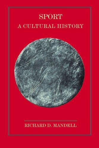 Sport: A Cultural History por Richard D. Mandell