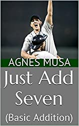 Just Add Seven: (Basic Addition) (English Edition)