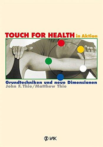TOUCH FOR HEALTH in Aktion: Grundtechniken und neue Dimensionen - Der Touch