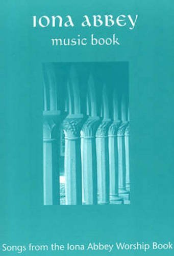 Iona Abbey Music Book: Songs from the Iona Abbey Worship Book by Community Iona (2007-08-02)