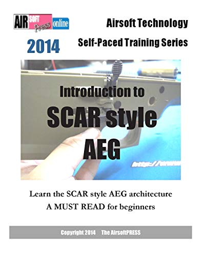 2014 Airsoft Technology Self-Paced Training Series: Introduction to SCAR style AEG