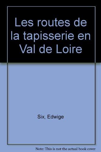 Les routes de la tapisserie en Val de Loire