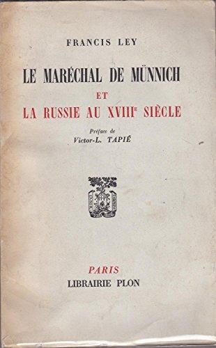 Le Marchal de Mnnich et la Russie au XVIIIe sicle