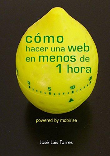 Cómo hacer una web en menos de 1 hora por Jose Luis Torres