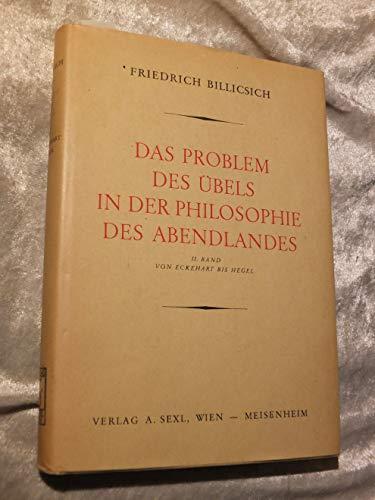 Das Problem des Übels in der Philosophie des Abendlandes. Bd. 2. Von Eckehart bis Hegel